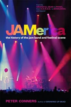 JAMerica: The History of the Jam Band and Festival Scene 0306820668 Book Cover