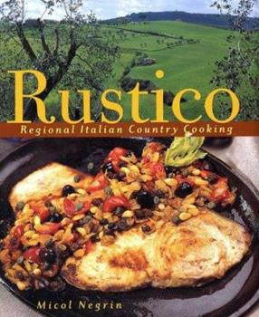 Rustico: Regional Italian Country Cooking 0609609440 Book Cover