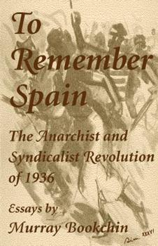 To Remember Spain: The Anarchist and Syndicalist Revolution of 1936 1873176872 Book Cover