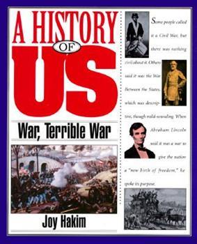 A History of US: Book 6: War, Terrible War 1855-1865 (History of Us, Book 6)