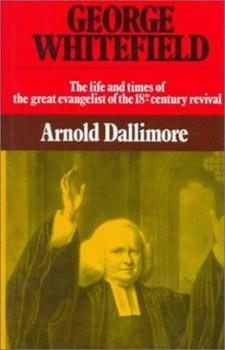 George Whitefield: The Life and Times of the Great Evangelist of the Eighteenth-Century Revival - Volume II - Book #2 of the George Whitefield Biographie