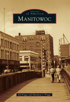 Manitowoc - Book  of the Images of America: Wisconsin