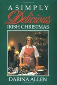 A Simply Delicious Irish Christmas 1565544080 Book Cover