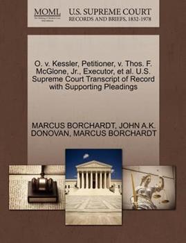 Paperback O. V. Kessler, Petitioner, V. Thos. F. Mcglone, Jr. , Executor, et Al. U. S. Supreme Court Transcript of Record with Supporting Pleadings Book