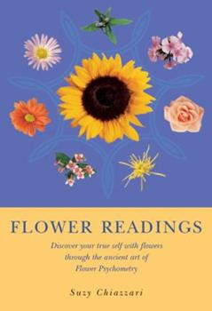 Flower Readings: Discover Your True Self with Flowers through the Ancient Art of Psychometry 0852073380 Book Cover