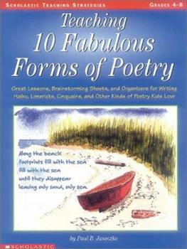 Teaching 10 Fabulous Forms of Poetry (Grades 4-8) 0439073464 Book Cover