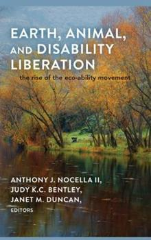 Paperback Earth, Animal, and Disability Liberation : The Rise of the Eco-Ability Movement Book