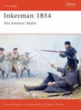 Inkerman 1854: The Soldiers' Battle (Campaign) - Book #51 of the Osprey Campaign