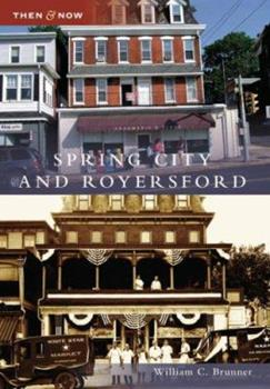 Spring City and Royersford - Book  of the  and Now