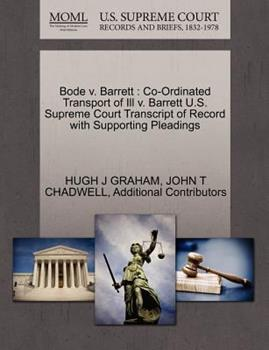 Paperback Bode V. Barrett : Co-Ordinated Transport of Ill V. Barrett U. S. Supreme Court Transcript of Record with Supporting Pleadings Book