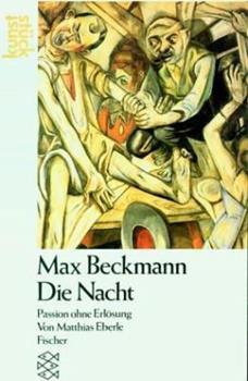 Perfect Paperback Max Beckmann, Die Nacht: Passion ohne Erlo¨sung (Kunststu¨ck) (German Edition) [German] Book