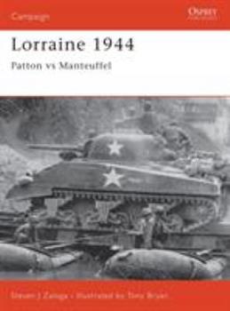 Lorraine 1944: Patton Vs Manteuffel (Campaign Series, 75) - Book #75 of the Osprey Campaign