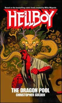Hellboy: The Dragon Pool - Book #6 of the Hellboy Novels