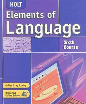Holt Elements of Language, Sixth Course 0030686717 Book Cover