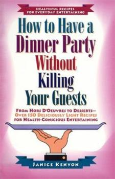 Paperback How to Have a Dinner Party Without Killing Your Guests Book