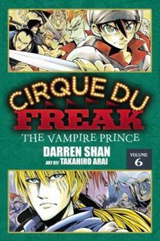Cirque Du Freak: The Vampire Prince, Vol. 6 - Book #6 of the Cirque Du Freak: The Manga
