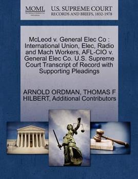 Paperback McLeod V. General Elec Co : International Union, Elec, Radio and Mach Workers, Afl-Cio V. General Elec Co. U. S. Supreme Court Transcript of Record Wit Book