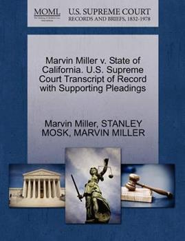 Paperback Marvin Miller V. State of California. U. S. Supreme Court Transcript of Record with Supporting Pleadings Book