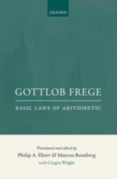 Basic Laws of Arithmetic, Volumes I & II: Derived Using Concept-Script 0198777302 Book Cover