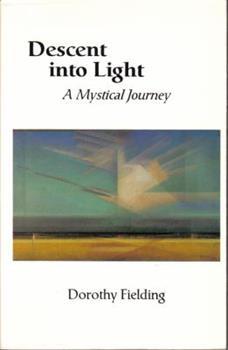 Paperback Descent into Light: A Mystical Journey Book