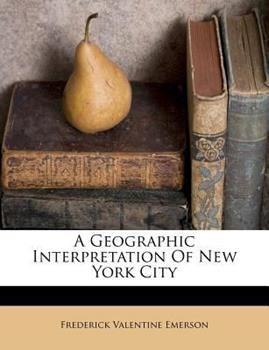Paperback A Geographic Interpretation of New York City Book