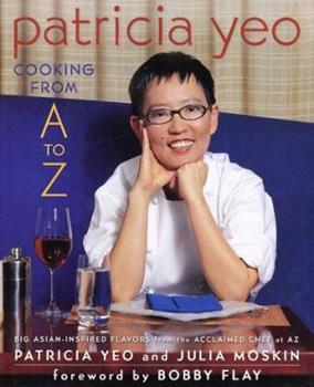 Patricia Yeo: Cooking from A to Z 0312290233 Book Cover