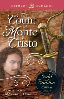The Count of Monte Cristo - Book #5 of the Wild and Wanton Edition