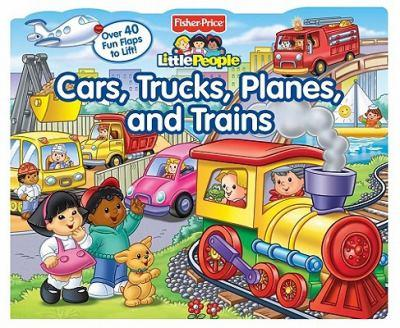 Fisher Price Cars, Trucks, Planes, and Trains Lift the Flap (Fisher-Price Little People)