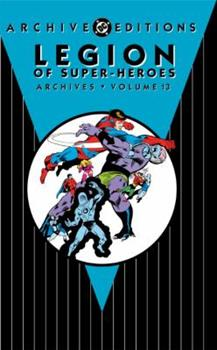 Legion of Super-Heroes Archives, Vol. 13 - Book  of the DC Archive Editions