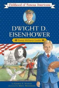 Dwight D. Eisenhower: Young Military Leader - Book  of the Childhood of Famous Americans