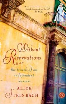 Without Reservations: The Travels of an Independent Woman 0375501886 Book Cover
