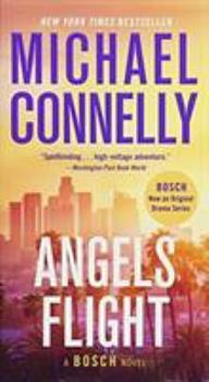Angels Flight - Book #7 of the Harry Bosch Universe