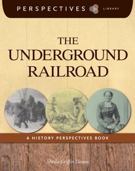 The Underground Railroad: A History Perspectives Book 1624314236 Book Cover