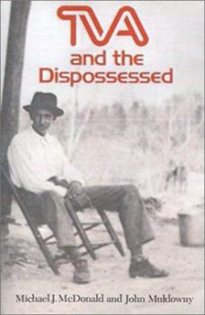 Tva and the Dispossessed: The Resettlement of Population in the Norris Dam Area 157233164X Book Cover