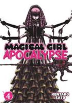 Magical Girl Apocalypse, Vol. 4 - Book #4 of the Magical Girl Apocalypse