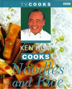 Ken Hom Cooks Noodles and Rice (TV Cooks) 0563384549 Book Cover