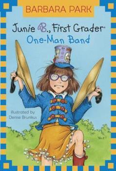 Junie B., First Grader: One-Man Band - Book #22 of the Junie B. Jones