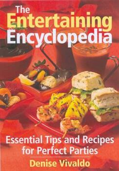 The Entertaining Encyclopedia: Essential Tips and Recipes for Perfect Parties 0778802191 Book Cover
