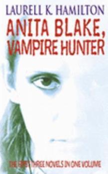 Club Vampyre (Anita Blake, Vampire Hunter, #1-3) - Book  of the Anita Blake, Vampire Hunter