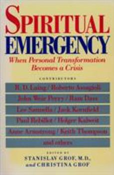 Spiritual Emergency: When Personal Transformation Becomes a Crisis 0874775388 Book Cover