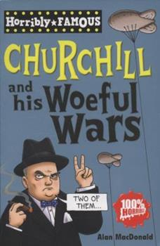Winston Churchill and His Great Wars (Dead Famous S.) 140710831X Book Cover