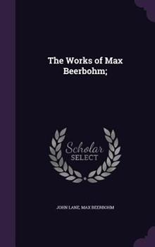 Hardcover The Works of Max Beerbohm; Book