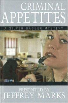 Criminal Appetites 1570722617 Book Cover