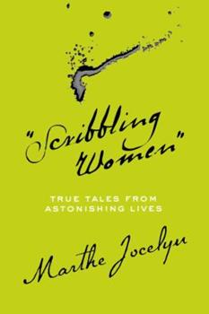Scribbling Women: True Tales From Astonishing Lives 0887769527 Book Cover