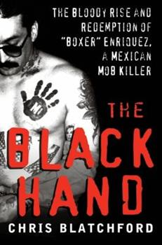 Hardcover The Black Hand : The Bloody Rise and Redemption of Boxer Enriquez, a Mexican Mob Killer Book