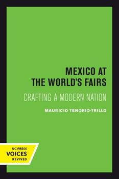 Paperback Mexico at the World's Fairs, 35: Crafting a Modern Nation Book