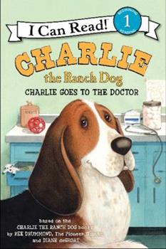 Charlie Goes to the Doctor - Book  of the Charlie the Ranch Dog Picture Books