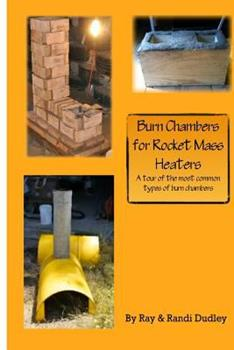 Paperback Burn Chambers for Rocket Mass Heaters: The pluses and minuses of various types of burn chambers Book