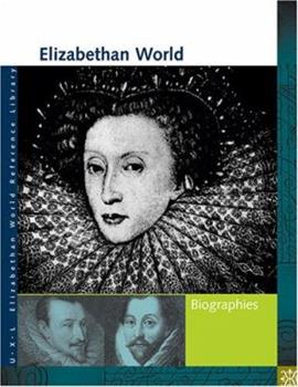 Elizabethan World Biographies: U-x-l (UXL Elizabethan World Reference Library) 1414401906 Book Cover
