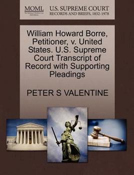 Paperback William Howard Borre, Petitioner, V. United States. U. S. Supreme Court Transcript of Record with Supporting Pleadings Book